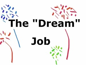 The Dream Job (With Fireworks)